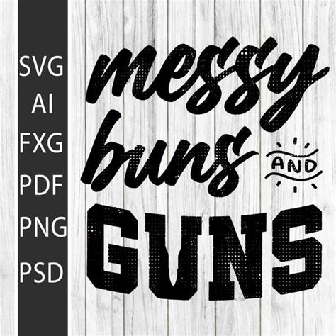 Check spelling or type a new query. Messy Buns & Guns Pinky Funny Gift Svg Cut Files Vinyl ...