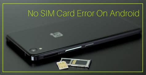 sim card for android phone 9 ways to fix sim card not detected error on any android phone