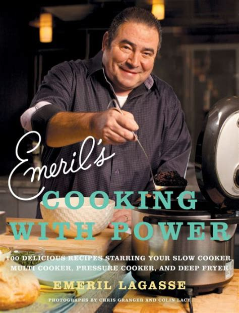 emeril lagasse cooking power fryer cooker pressure recipes slow deep emerils multi barnes noble