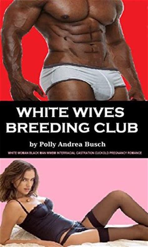 white wives breeding club  polly andrea busch