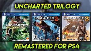 Uncharted Trilogy: Uncharted 1, 2 and 3 Remastered on PS4 ...