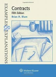 Contracts  Examples  U0026 Explanations  5th Edition By Brian A  Blum   Excellent
