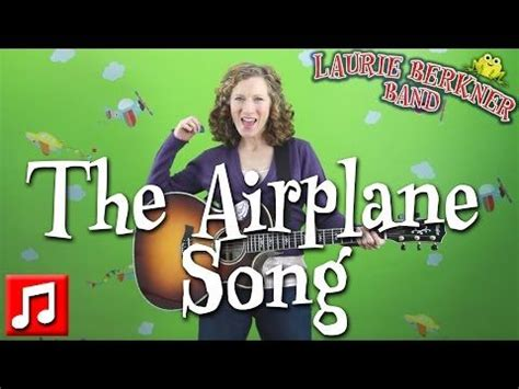 best songs quot the airplane song quot by laurie berkner 337 | 7b28b3f396bff4898bceaa14d4236424