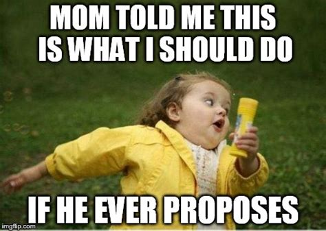 Chubby Meme - chubby bubbles girl mom told me this is what i should do if he ever proposes image tagged in