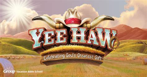 yee haw weekend vbs  vacation bible school group