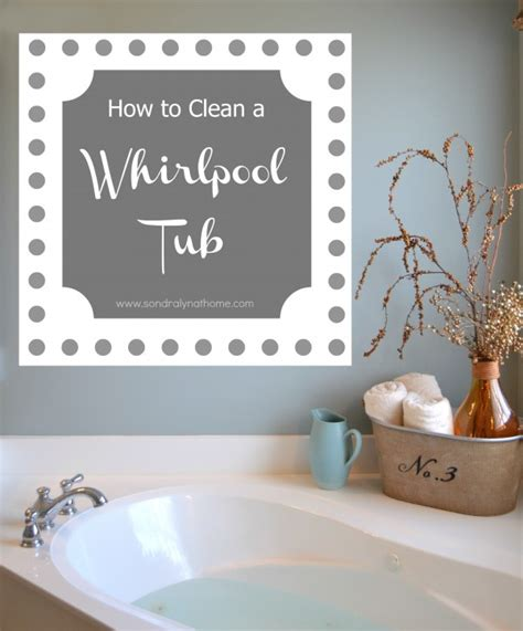 how to clean a whirlpool tub how to clean a whirlpool tub or tub lyn at home