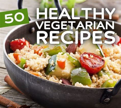 vegeterian recipes 50 super healthy vegan vegetarian recipes bembu
