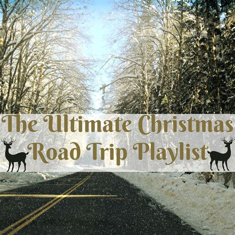 the ultimate christmas road trip playlist northwest