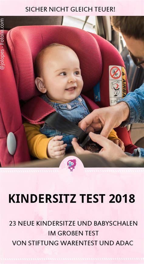 test kindersitze 2018 neuer kindersitz test 2018 adac stiftung warentest