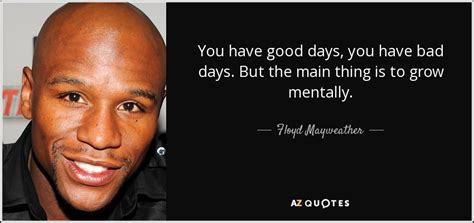 floyd mayweather jr quote   good days