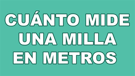 Cuánto Mide Una Milla En Metros ? A Cuánto Equivale