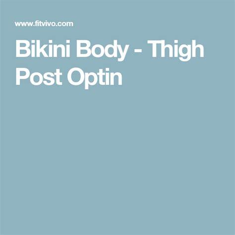 bikini body thigh post optin  images bikini