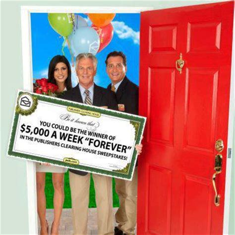 """Publishers Clearing House Sweepstakes, """"win $5,000 A Week Forever"""""""
