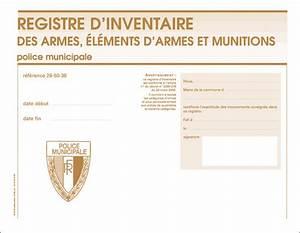 Registre De Police : registre d 39 inventaire des armes l ments d 39 armes et munitions armement tir police ~ Medecine-chirurgie-esthetiques.com Avis de Voitures