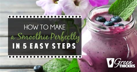 how to make a smoothe how to make a smoothie perfectly in 5 easy steps