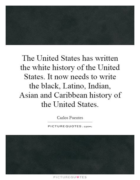 the united states has written the white history of the united quotes