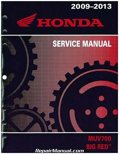 2009  U2013 2013 Honda Muv700 Big Red Side By Side Service Manual   61hl104