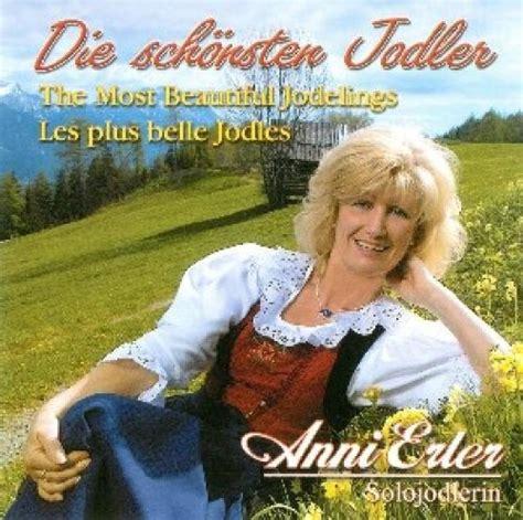 Lade Anni 80 by Anni Erler Einen Jodler H 246 R I Gern Rautemusik Fm