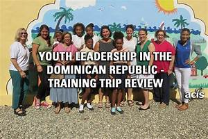 Youth Leadership in The Dominican Republic – Training Trip ...