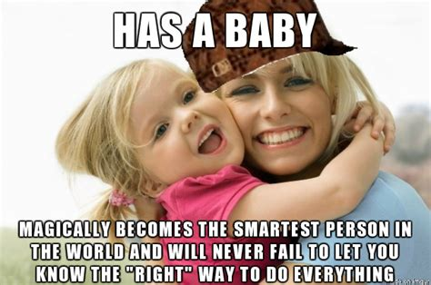 New Mom Meme - i work with new moms and well if there was a smug o meter they would be off the chart