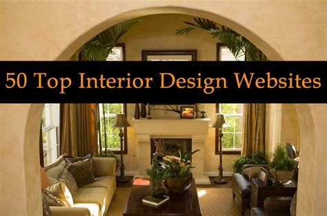 best home interior blogs 50 top interior design and architecture websites and blogs