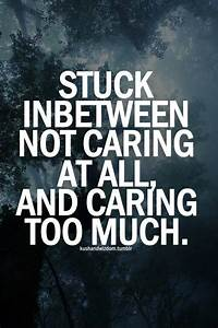 I DONT CARE QUOTES image quotes at hippoquotes.com Your Current Mood (April. 2019)