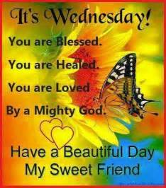Wednesday Have a Blessed Day Beautiful