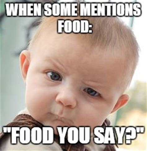 Food Baby Meme - baby food meme 28 images you got a problem with baby food nate success kid meme free