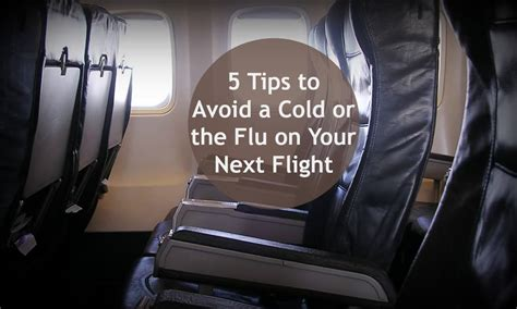 5 Tips To Avoid Getting Sick With A Cold Or Flu On An Airplane