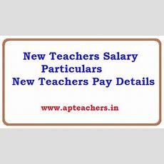 New Teachers Salary Particulars  New Teachers Pay Details  Apteachers Website