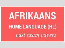 Past matric exam papers Afrikaans Huistaal HT Parent24