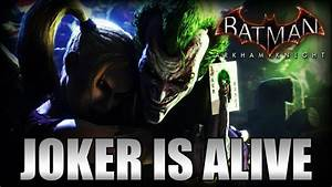 Batman Arkham Knight: Joker Is Alive!!! (CONFIRMED) - YouTube