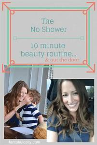 The  U0026quot No Shower  U0026quot  10 Minute Beauty Routine  U0026 Out The Door