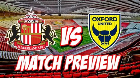 SUINDERLAND VS OXFORD UNITED | MATCH PREVIEW - YouTube