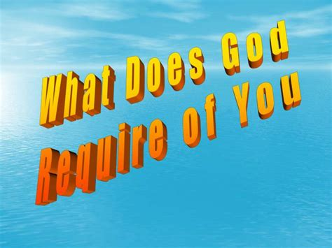PPT - What Does God Require of You PowerPoint Presentation, free download - ID:6800037