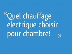 Quel Chauffage Electrique Choisir : quel chauffage electrique choisir pour chambre 43 messages ~ Melissatoandfro.com Idées de Décoration
