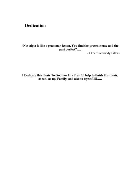 Get a sample dissertation, thesis example and research proposal sample from mastersthesiswriting.com for free. Dedication Sample In Term Paper - How to Write Dedication Page for a Thesis, Dissertation or a ...