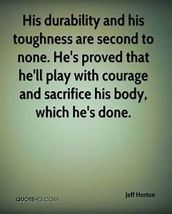 Courage And Sac... Strength And Durability Quotes