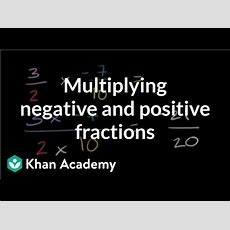 Multiplying Positive And Negative Fractions (video)  Khan Academy