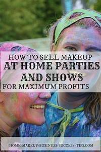 makeup home party business tip secrets With how to start a cosmetic business at home