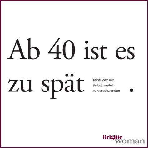 brigitte ab 40 lebensweisheiten spr 252 che 40