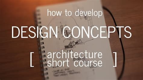 Architecture Short Course How To Develop A Design Concept