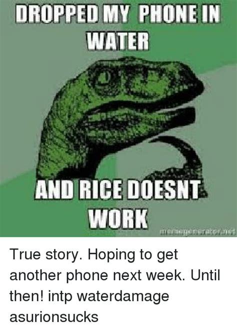 Phone In Rice Meme - 25 best memes about phone in water phone in water memes
