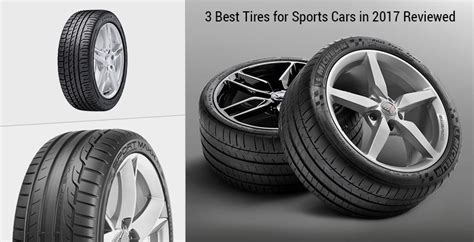 3 Best Tires For Sports Cars In 2017 Reviewed