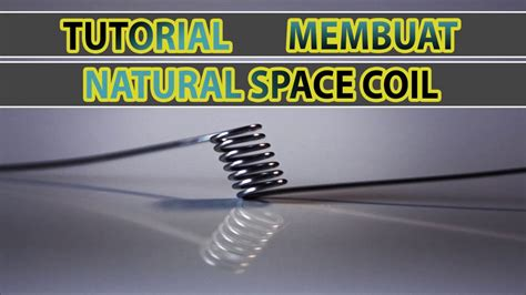 tutorial cara membuat coil renggang space coil