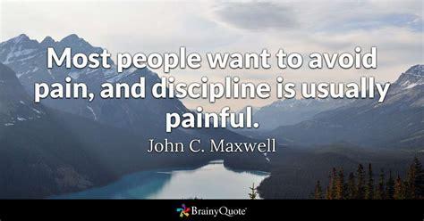 people   avoid pain  discipline