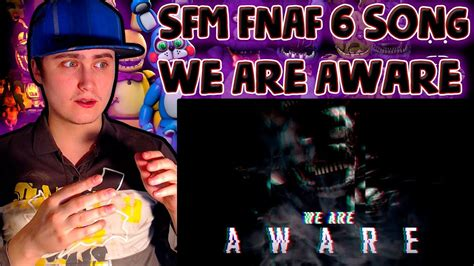 Fnaf 6 Song We Are Aware [sfm By Camchild]