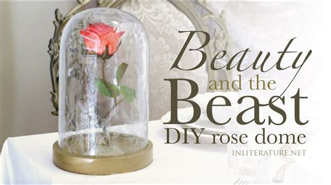Beauty And The Beast Diy Rose Dome Tutorial