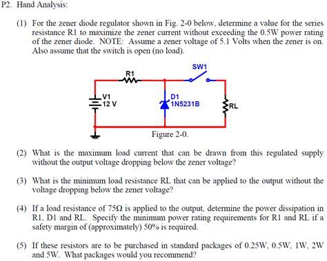 Solved Hand Analysis For The Zener Diode Regulator Shown