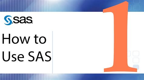 how to use sas lesson 1 the sas interface youtube